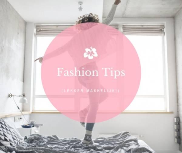 fashion tips - Lekker makkelijke fashion tips voor als je het even niet meer weet!