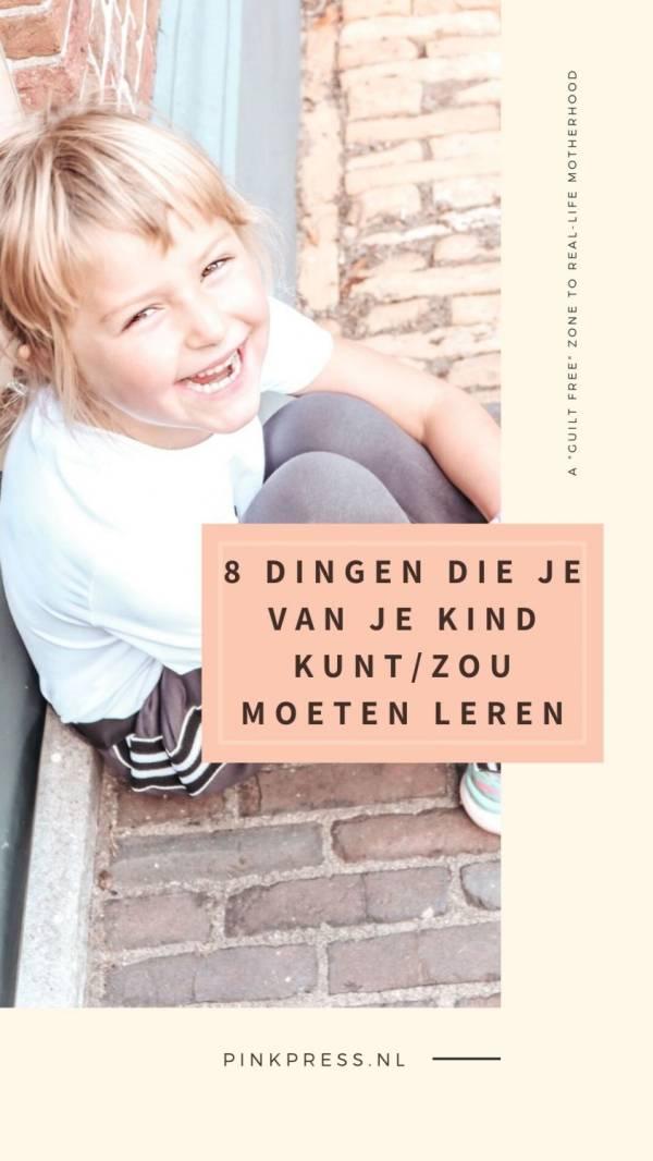 8 dingen die je van je kind kunt - zou moeten leren