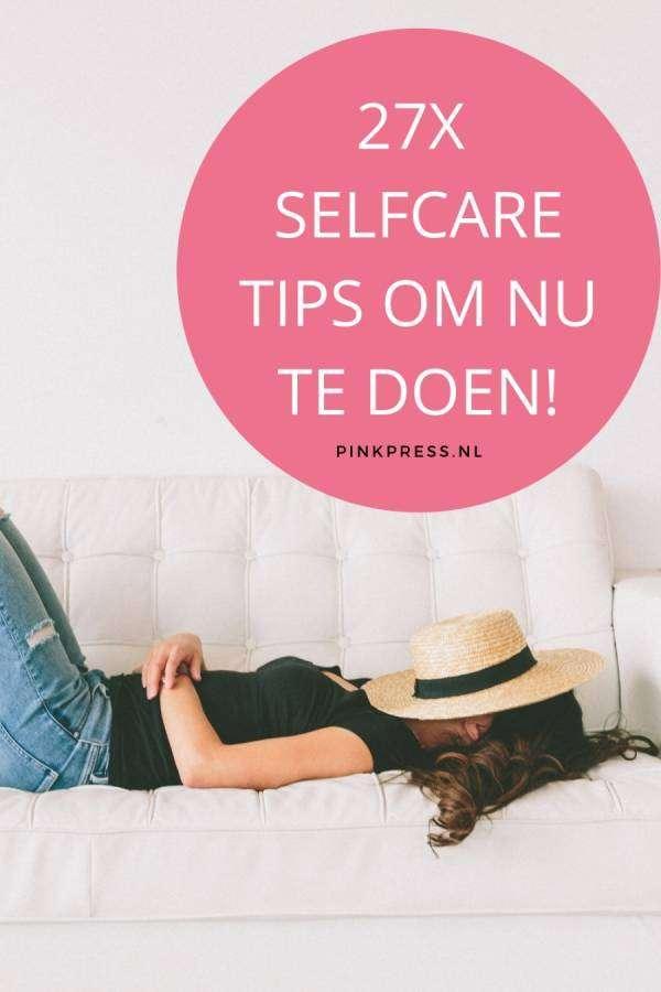 27 selfcare tips om nu te doen