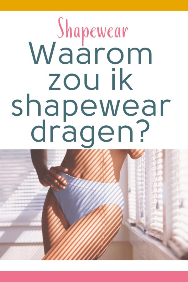 waarom zou ik shapewear dragen