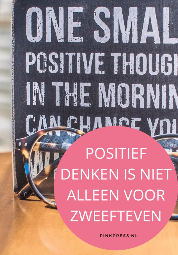 Positief denken is niet alleen voor zweefteven