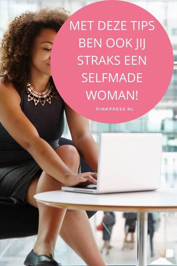 Met deze tips ben ook jij straks een selfmade woman