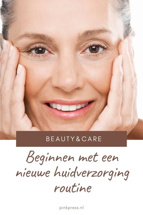 Beginnen met een nieuwe huidverzorging routine