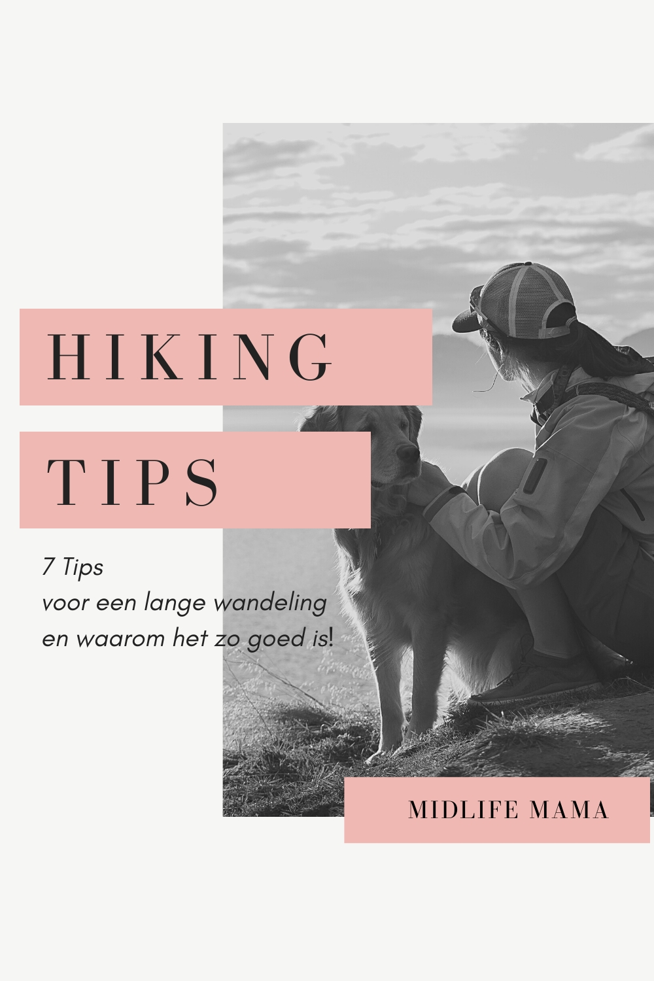 7X Tips om nu eens die lange wandeling te gaan maken