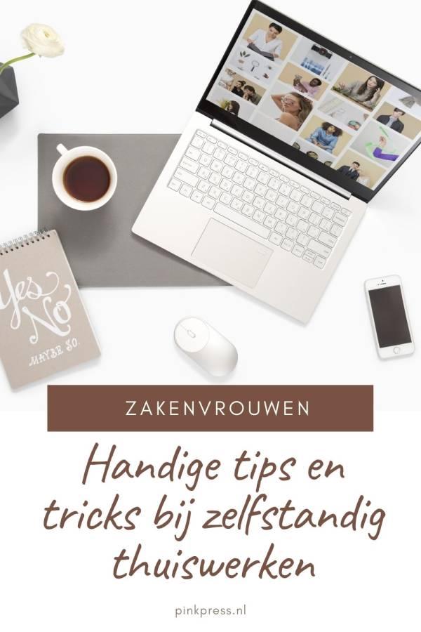 Handige tips en tricks bij zelfstandig thuiswerken