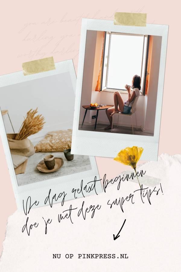 De dag relaxt beginnen doe je met deze super tips!